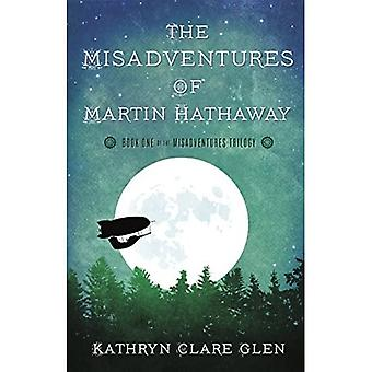 The Misadventures of Martin� Hathaway (Misadventures Trilogy)