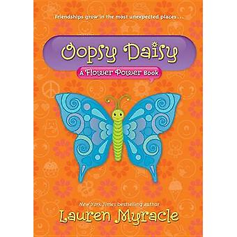 Oopsy Daisy by Lauren Myracle - 9781419704185 Book