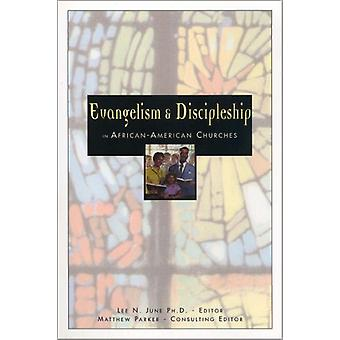 Evangelism and Discipleship in African-American Churches by Lee N. Ju