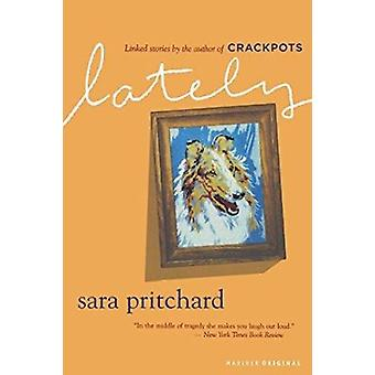 Lately by Sara Pritchard - 9780618610044 Book