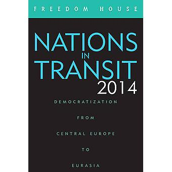 Nations in Transit - Democratization from Central Europe to Eurasia - 2