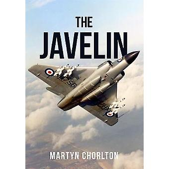 The Javelin by Martyn Chorlton - 9781445681139 Book