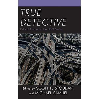 True Detective - Critical Essays on the HBO Series par Scott F. Stoddar