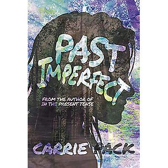 Past imperfect by Carrie Pack - 9781945053689 Book