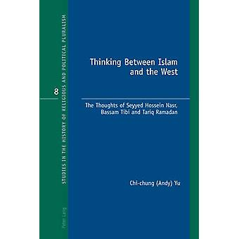 Thinking Between Islam and the West - The Thoughts of Seyyed Hossein N