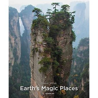 Earth's Magic Places by Tomas Micek - 9783741921582 Book