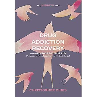 Drug Addiction Recovery - The Mindful Way de Christopher Dines - 97818