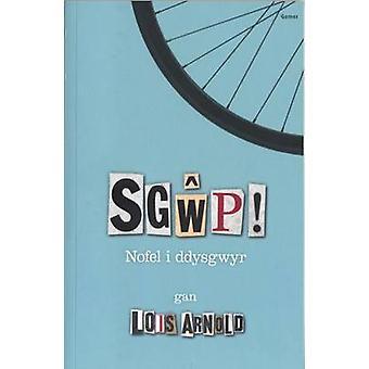 Sgwp! - Nofel I Ddysgwyr by Lois Arnold - 9781848518827 Book