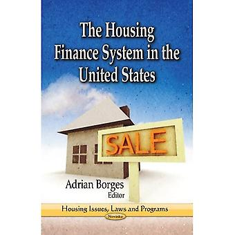 HOUSING FINANCE SYSTEM IN THE UNITED STA (Housing Issues, Laws and Programs)
