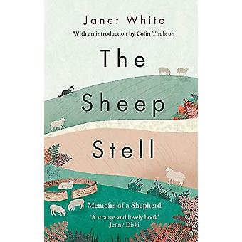 The Sheep Stell - Memoirs of a Shepherd by Janet White - 9781472128621