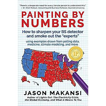 Painting By Numbers - How to sharpen your BS detector and smoke out th