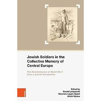 Jewish Soldiers in the Collective Memory of Central Europe - The Remem