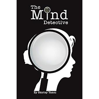 The Mind Detective by Shirley Yanez - 9781528978583 Book