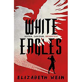 White Eagles by Elizabeth Wein - 9781781128961 Book