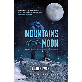 Mountains of the Moon - Lunar Nights on Scotland's High Peaks by Alan