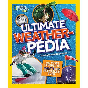 Ultimate Weatherpedia (National Geographic Kids) by National Geograph