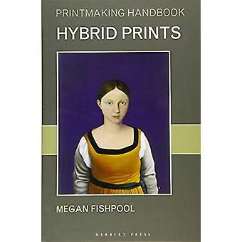Hybrid Prints by Megan Fishpool - 9781789940237 Book