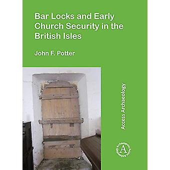 Bar Locks and Early Church Security in the British Isles by John F. P