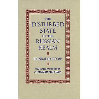 The Disturbed State of the Russian Realm by Conrad Bussow & Edward Orchard