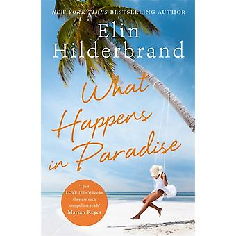 What Happens in Paradise by Hilderbrand & Elin