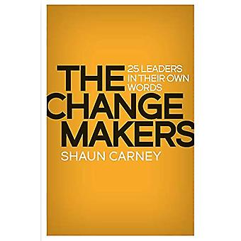The Change Makers: 25 leaders in their own words