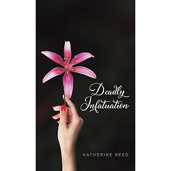 DEADLY INFATUATION by REED & KATHERINE