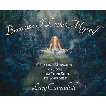 Because I Love Myself  Mini Oracle Cards by Cavendish & Lucy Lucy Cavendish