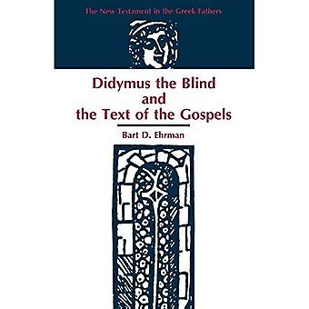 Didymus the Blind and the Text of the Gospels (New Testament in the Greek Fathers)