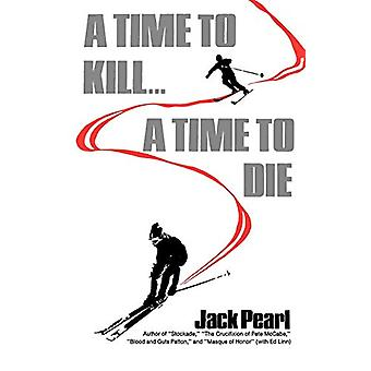 A Time to Kill a Time to Die by Jack Pearl - 9780393336023 Book