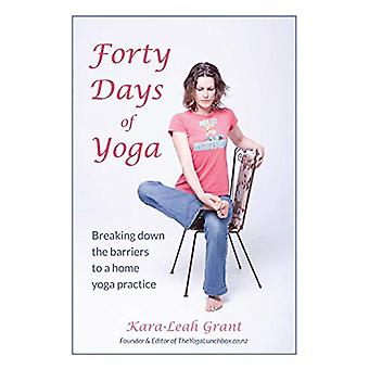 Forty Days of Yoga - Breaking Down the Barriers to a Home Yoga Practic