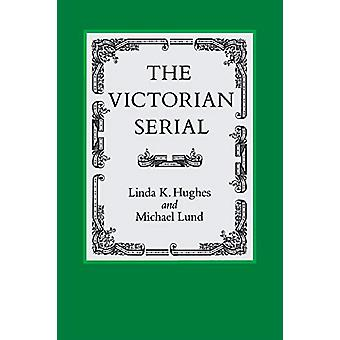 The Victorian Serial by Linda K. Hughes - 9780813929385 Book