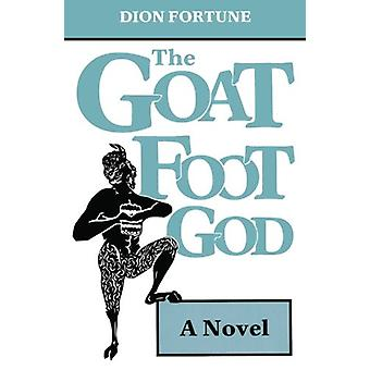 Goat Foot God - A Novel by Dion Fortune - 9780877285007 Book