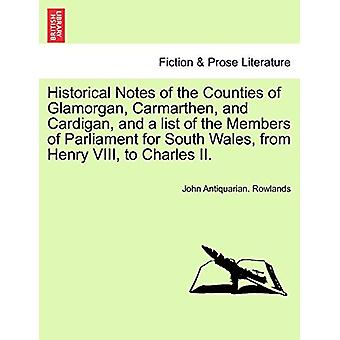 Historical Notes of the Counties of Glamorgan - Carmarthen - and Card