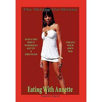 The Skinny on Skinny by Annette Speed - 9781453502433 Book