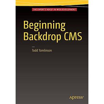 Beginning Backdrop CMS by Todd Tomlinson - 9781484219690 Book