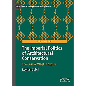 The Imperial Politics of Architectural Conservation - The Case of Waqf
