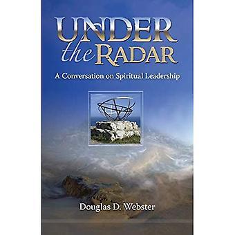 Bajo el radar: Una conversación sobre el liderazgo espiritual