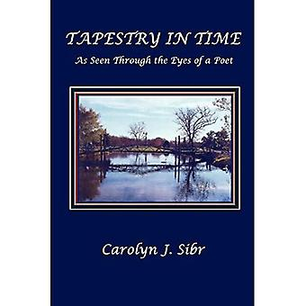 TAPESTRY IN TIME As Seen� Through the Eyes of a Poet