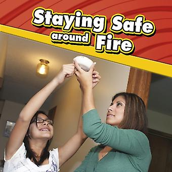 Staying Safe around Fire by Lucia Raatma