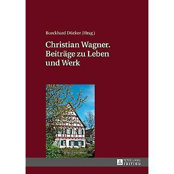 Christian Wagner Beitrge zu Leben und Werk