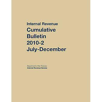 Kumulativ bulletin för intern intäktstjänst 2010 JuliDecember av Edited by Internal Revenue Service