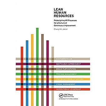 Lean Human Resources: HR-Prozesse neu gestalten für eine Kultur der kontinuierlichen Verbesserung