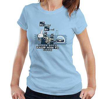 Baking Bread When Boys Know How to Cook Breaking Bad Women's T-Shirt