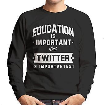 Bildung ist wichtig, aber Twitter ist wichtigst Herren Sweatshirt