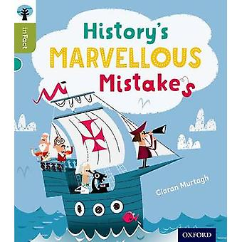 Oxford Reading Tree inFact Level 7 Historys Marvellous Mistakes by Ciaran Murtagh & Series edited by Nikki Gamble & Illustrated by David Semple