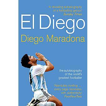 El Diego - de autobiografie van's werelds grootste voetballer door sterven