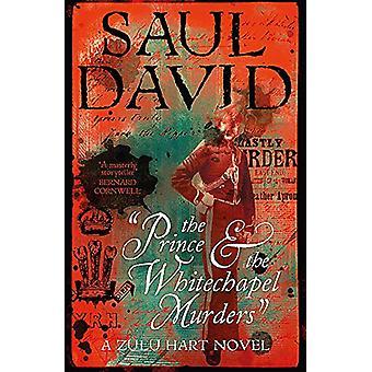The Prince and the Whitechapel Murders - (Zulu Hart 3) by Saul David -