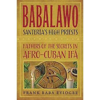 Babalawo - prêtres de la Santeria - pères des Secrets en Afro-Cu