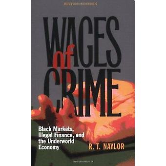 Wages of Crime - Black Markets - Illegal Finance - and the Underworld