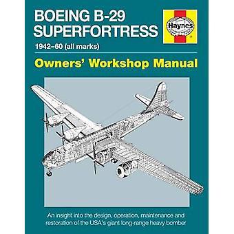 Boeing b-29 Superfortress Handbuch 1942-60 (alle Marken) - einen Einblick in